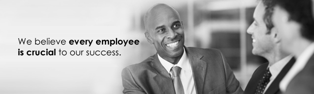 We believe every employee is crucial to our success.