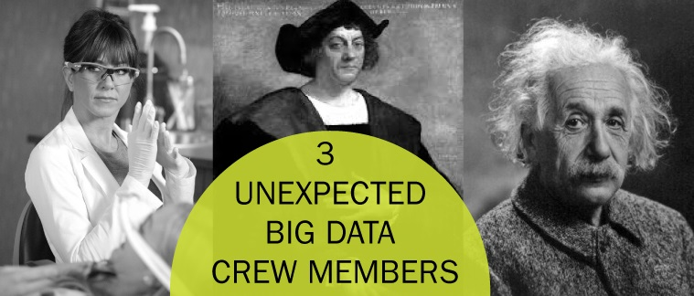 Scientists, Hygienists, Explorers: Three Essential Big Data Crew Members