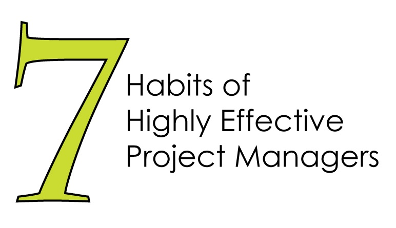7 habits of highly effective project managers