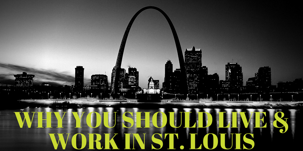 why-you-should-live-work-in-st-louis