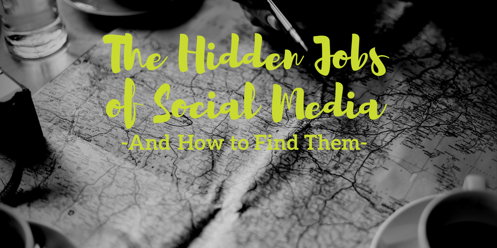 The Hidden Jobs of Social Media and How to Find Them