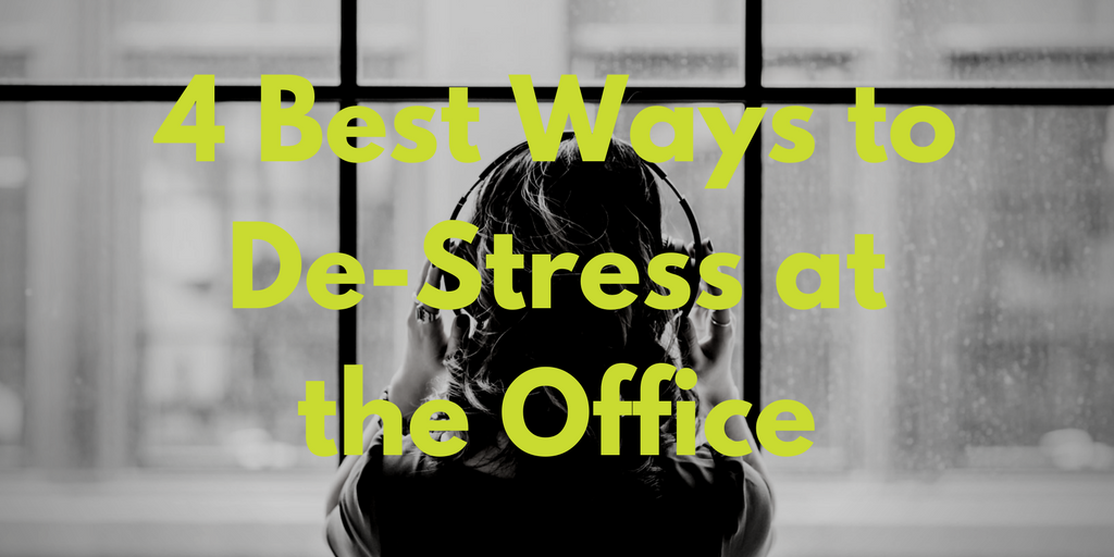 4 Best Ways to De-Stress at the Office